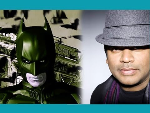 AR Rahman worked in Dark Knight Rises