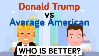 Donald Trump vs Average American - Who Is Better - Celebrity / Presidential Comparison