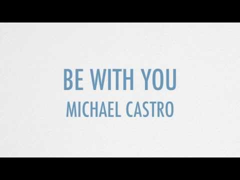 Michael Castro - Be With You