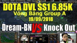Dota DVL SS1   Group A: Knouck Out vs Dream Bắc Ninh