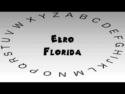 How to Say or Pronounce USA Cities — Ebro, Florida