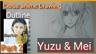 Citrus Anime Drawing of Mei and yuzu part 2 (Real-time outline)