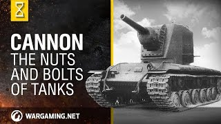 The Nuts and Bolts of Tanks - Cannon