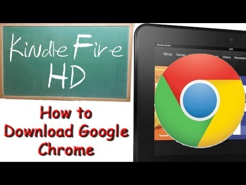 Kindle Fire HD: How to Download Google Chrome (Part 1)