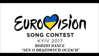 Bodzio Dance - Sen o brązowych oczach (Eurovision Song Contest 2017)