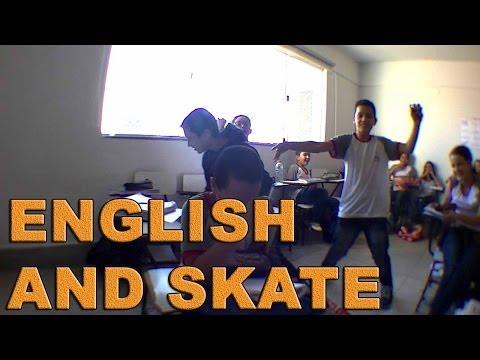 Skate Na Escola - Parte 2 ( Uma aula de Inglês diferente )