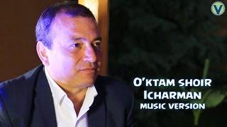 O'ktam shoir - Icharman   Уктам шоир - Ичарман (music version) 2016