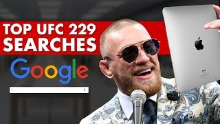 Interesting Google Searches Ahead of UFC 229