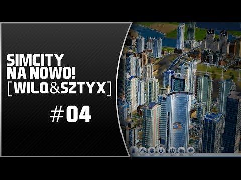 SimCity 5 Na Nowo! #04 -