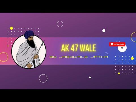 AK47 Wale Song Jagowale Jatha