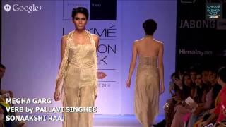 MEGHA GARG / VERB by PALLAVI SINGHEE / SONAAKSHI RAAJ - LAKME FASHION WEEK WINTER/FESTIVE 2014