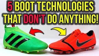 TOP 5 MOST POPULAR FOOTBALL BOOT TECHNOLOGIES THAT DON'T ACTUALLY DO ANYTHING!