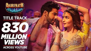 Badri Ki Dulhania Title Track Video Song HD | Varun, Alia, Tanishk, Neha, Monali, Ikka
