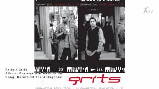 Watch Grits Return Of The Antagonist video