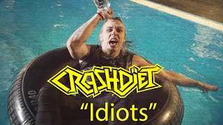 "Crashdiet - ""Idiots"" (Official Music Video)"