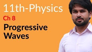 First Year Physics Progressive Waves - Physics Chapter 8 Waves- FSC Part 1