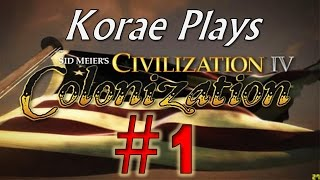 "Let's Play Civilization: Colonization - Part #1 - ""Much better than Beyond Earth!"""