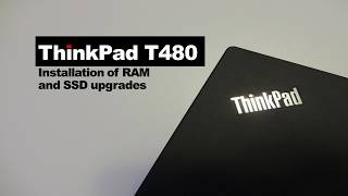 ThinkPad T480 installation of SSD and RAM