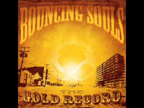 Bouncing Souls - The Gold Song