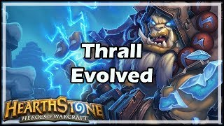 [Hearthstone] Thrall Evolved