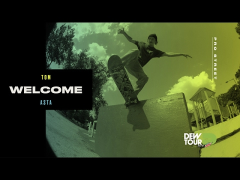 Dew Tour 2017 Pro Street Welcome Tom Asta