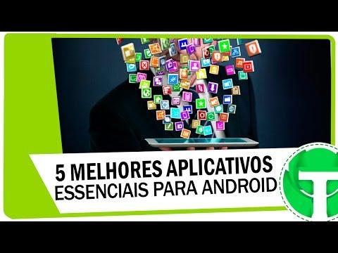 5 Melhores aplicativos essenciais para o Android