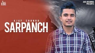 Sarpanch FULL HD Ajay Soondh New Punjabi Songs 2018 Latest Punjabi Songs 2018