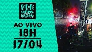 PBzinho + Pretinho Básico das 18 horas AO VIVO - 17/04
