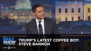 Trump's Latest Coffee Boy: Steve Bannon - Between the Scenes: The Daily Show