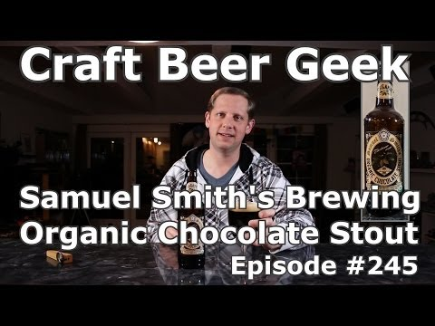 Samuel Smiths Organic Chocolate Stout, Craft Beer Geek Review #245