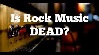 Is Rock Music Dead?