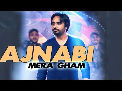 Ajnabi - Mera Gham By Babbu Maan