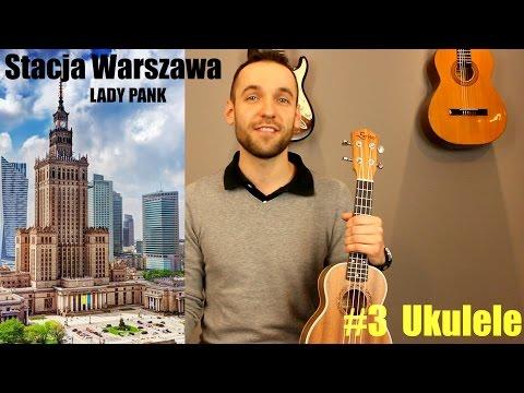 Nauka Gry Na Ukulele - Lekcja 3 - Lady Pank - Stacja Warszawa (UKUPLAY)