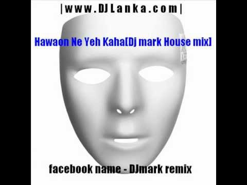 Hawaon Ne Yeh KahaDj mark House mix.wmv