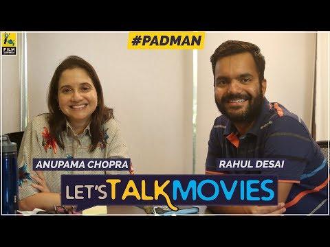 Padman Spoiler Review   Anupama Chopra and Rahul Desai I  Let's Talk Movies
