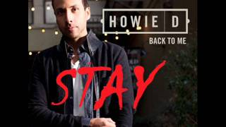 Howie D - Stay - Back To Me - New Music 2012 (Music + Download) OFFICIAL - High Quality [HQ]