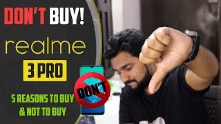 5 Reasons to BUY RealMe 3 PRO & 4 Reasons to NOT BUY
