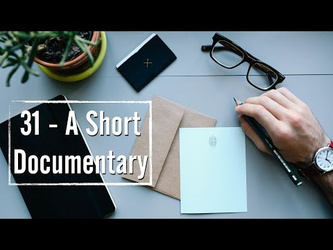 31 | A Short Documentary Film
