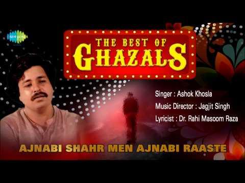 Ajnabi Shahr Men Ajnabi Raaste | Ghazal Song | Ashok Khosla