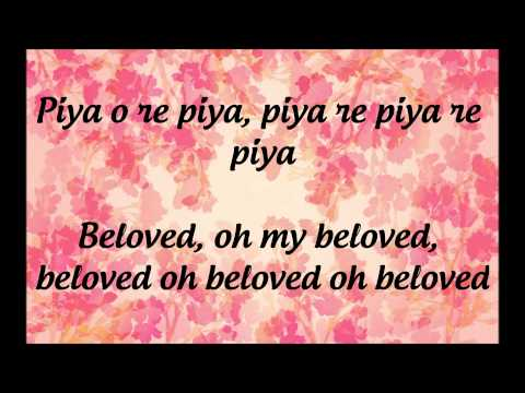 Piya O Re Piya- Lyrics & English Translation...