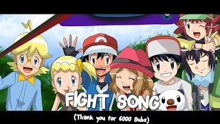 ☆FIGHT S0NG // Ash~Serena~Clemont~Bonnie~Alain~Mairin☆ [6000 Subs Special]