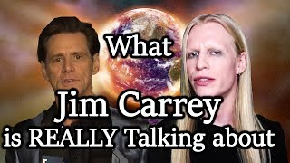 What Jim Carrey is REALLY Talking About