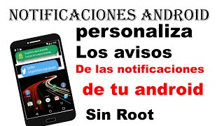Descubre como personalizar los avisos (Heads-up) de las notificaciones en android (NO ROOT)