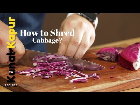 How to Shred - Cabbage | Kunal Kapur Recipes | Basic Knife Skills