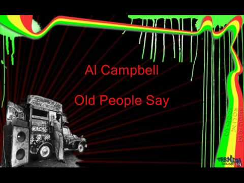 Al Campbell Old People Say