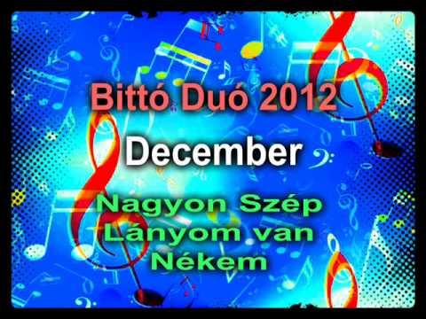Bittó Duó 2012 December - Nagyon Szép Lányom Van