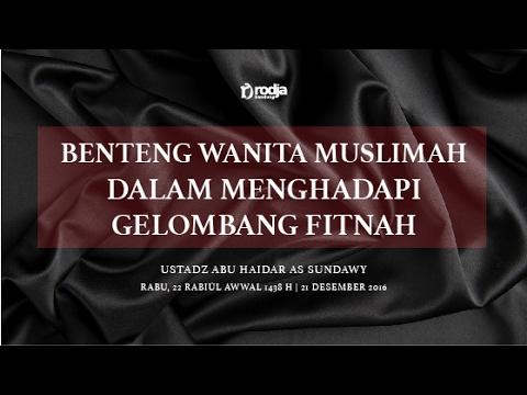 Benteng Wanita Muslimah Dalam Menghadapi Gelombang Fitnah #2 | Ustadz Abu Haidar As Sundawy