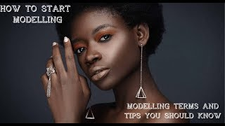 HOW TO START MODELLING| MODELLING TERMS AND MODELLING TIPS| MODELLING AGENCIES IN NIGERIA| 2018