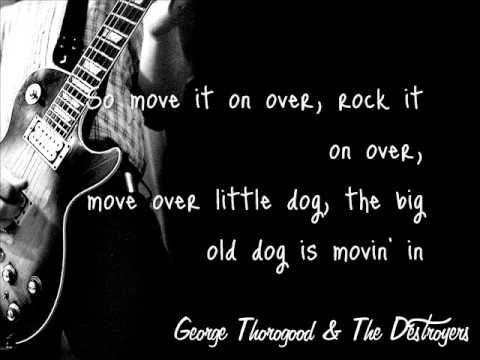 George Thorogood&The Destroyers - Move It On Over (lyrics)