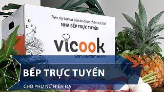 Bếp trực tuyến cho phụ nữ hiện đại | VTC1